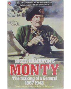 Monty - The Making of a General 1887 - 1942 [Paperback] Nigel Hamilton [1981] 9780340354827