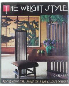 The Wright Style: Re-Creating the Spirit of Frank Lloyd Wright [Hardcover] Carla Lind [1992] 9780671749590