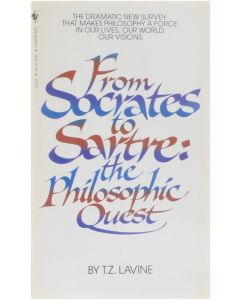 From Socrates to Sartre : the Philosophic Quest [Paperback] T.Z. Lavine [1984] 9780553251616