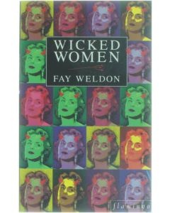 Wicked Women [Paperback] Fay Weldon [1995] 9780006550723