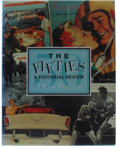 The fifties - a pictorial review  [Hardcover] Chris Pearce [1991] 9781872532264