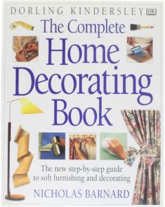 The Complete Home Decorating Book [Hardcover] Nicholas Barnard [1997] 9780751301359