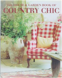 The House and Garden Book of Country Chic [Hardcover] Leonie Highton [1997] 9780091853273