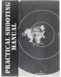 Practical Shooting Manual [Paperback] Matt Burkett [1999]
