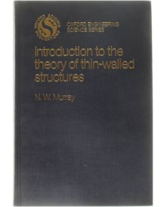 Introduction tot hte theory of thin-walled structures [Hardcover] N.W. Murray [1984] 9780198561514