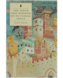 The Birth and Rebirth of Pictorial Space [Paperback] White, John [1987] 9780571147199