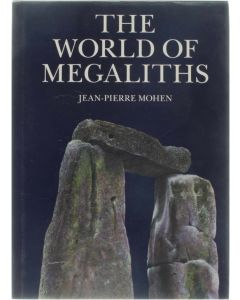 A World of Megaliths [Hardcover] Mohen, Jean-Pierre [1989] 9780304318797
