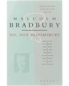 No, Not Bloomsbury - Collected Writings on British Fiction Since 1945 [Paperback] Malcolm Bradbury [1989] 9780099544104