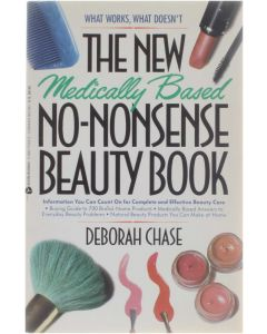 The New Medically Based No-Nonsense Beauty Book [Paperback] Deborah Chase [1989] 9780380712038