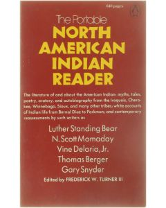 The Portable North American Indian Reader [Paperback] ed: Frederick W. Turner III [1977] 9780140150773