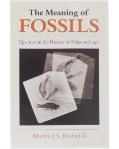 The Meaning of Fossils [Paperback] Martin J.S. Rudwick [1985] 9780226731032