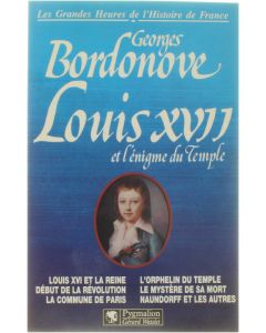 Louis XVII et l'énigme du Temple [Broché] Georges Bordonove [1995] 9782857044512