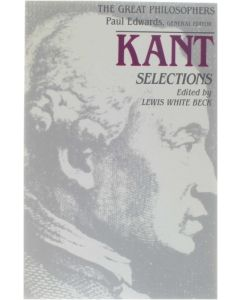 Kant - Selections [Paperback] ed: Lewis White Beck [1988] 9780023078217