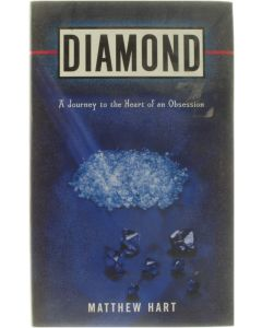 Diamond - A Journey tot the Heart of an Obsession [Hardcover] Matthew Hart [2001] 9780670889730