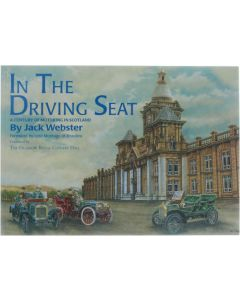 In the Driving Seat - Century of Motoring in Scotland [Paperback] Jack Webster [1996] 9780952217459