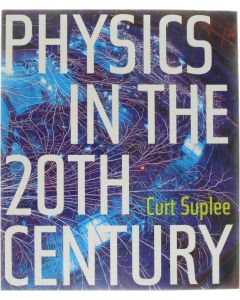 Physics in the 20th Century [Hardcover] Curt Suplee [1999] 9780810943643