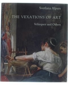 The vexations of art - Velazquez and others [Hardcover] Svetlana Alpers [2005] 9780300108255