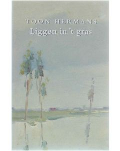 Liggen in 't gras [Hardcover] Toon Hermans [2001] 9789026117183