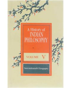 A History of Indian Philosophy - Volume V [Paperback] Surendranath Dasgupta [1991] 9788120804166
