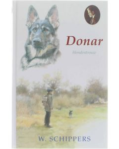 Donar - Hondentrouw [Hardcover] W. Schippers [2010] 9789076466941