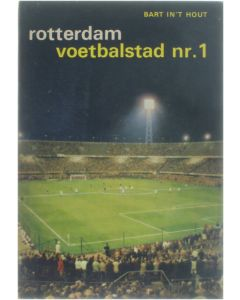 Rotterdam - voetbalstad nr. 1 [Paperback] Bart in 't Hout [1969] 9789060075241