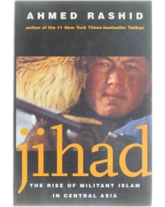 Jihad - The Rise of Militant Islam in Central Asia [Hardcover] Ahmed Rashid [2002] 9780300093452