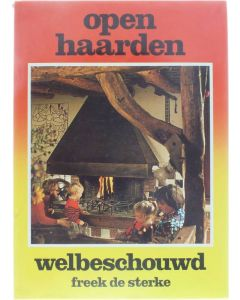 Open haarden, welbeschouwd [Hardcover] Freek de Sterke [1977] 9789020109290