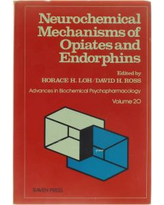 Neurochemical mechanisms of opiates and endorphins [Hardcover] Horace H. Loh; David H. Ross [1979] 9780890041666