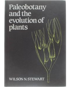 Paleobotany and the evolution of plants [Hardcover] Wilson N. Stewart [1983] 9780521233156