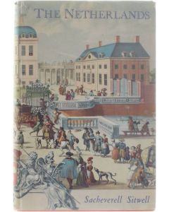 The Netherlands: A Study of some aspects of Art, Costume and Social Life [Hardcover] Sacheverell Sitwell