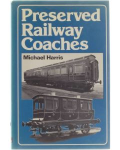 Preserved railway coaches [Hardcover] Harris Michael [1976] 9780711006645