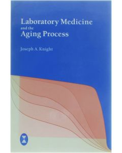 Laboratory Medicine and the Aging Process [Paperback] Joseph A. Knight [1996] 9780891893974