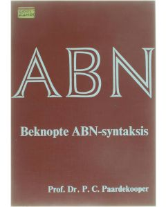 ABN Beknopte Abn-syntaxis [Paperback] Prof. Dr. P.C. Paardekooper 9789090000336