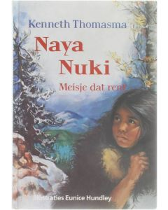 Naya Nuki - Meisje dat rent [Hardcover] Kenneth Thomasma [1991] 9789061170525