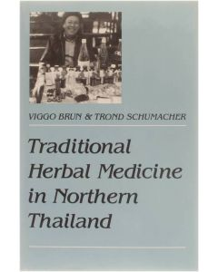 Traditional Herbal Medicine in Northern Thailand [Hardcover]  Viggo Brun; Trond Schumacher [1987] 9780520052710