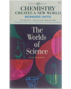 Chemistry creats a new world:The Worlds of Science  [Paperback] Bernard Jaffe [1962]