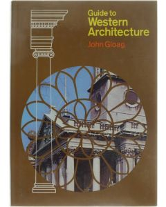 Guide to Western Architecture [Hardcover] John Gloag [1969] 9780600016557