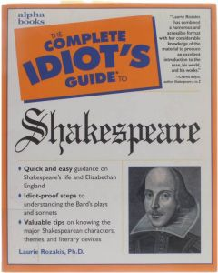 The Complete Idiot's Guide to Shakespeare [Paperback] Laurie Rozakis [1999] 9780028629056