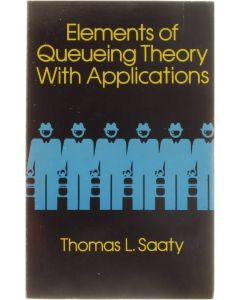 Elements of Queuing Theory With Applications [Paperback] Thomas L. Saaty [1983] 9780486645537