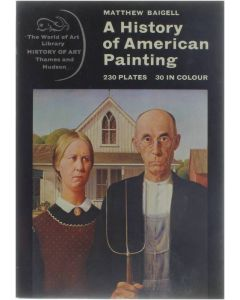 A History of American Painting [Paperback] Matthew Baigell [1971] 9780500201169