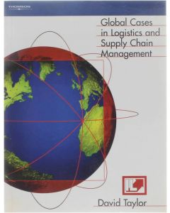Global Cases in Logistics and Supply Chain Managemenent [Paperback] David Taylor [2003] 9781861523952