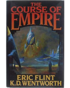 The course of empire [Hardcover] Eric Flint;K.D.Wentworth [2003] 9780743471541