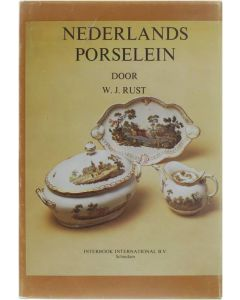 Nederlands Porselein [Hardcover] W.J. Rust [1978]