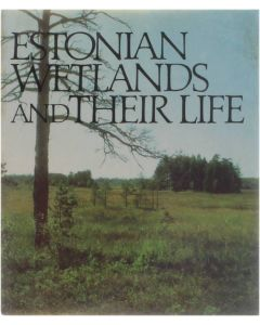 Estonian wetlands and their life [Paperback] Collective [1974]