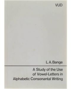 A study of the use of vowel-letters in alphabetic consonantal writing [Paperback] L.A. Bange [1956]