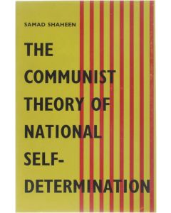 The Communist (Bolshevik) theory of national self-determination - Its historical evolution up to the octo [Paperback] Shaheen Samad [1956]