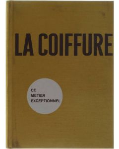 La coiffure, du shampooing a la coloration. Plus de 300 pages de technique [Relié]