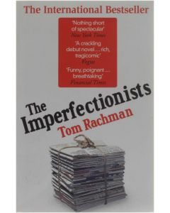 The Imperfectionists  [Paperback] Tom Rachman [2010] 9780857383266