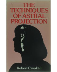 Techniques of Astral Projection [Paperback] Robert Crookall [1964] 9780850302615