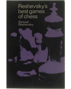 Reshevsky's Best Games of Chess [Paperback] Samuel Reshevsky [1960]